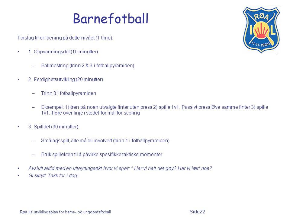 Barnefotball Forslag til en trening på dette nivået (1 time):