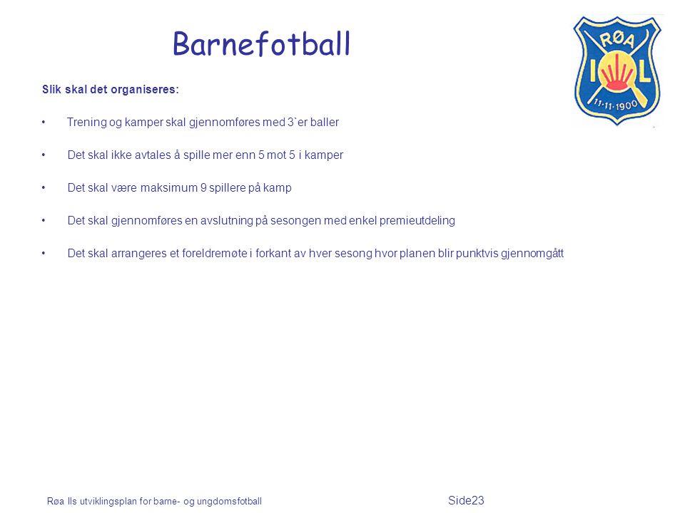 Barnefotball Slik skal det organiseres: