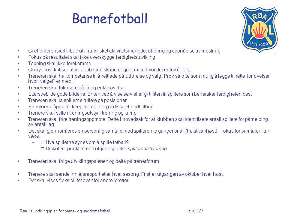 Barnefotball Gi et differensiert tilbud ut i fra ønsket aktivitetsmengde, utforing og oppnåelse av mestring.