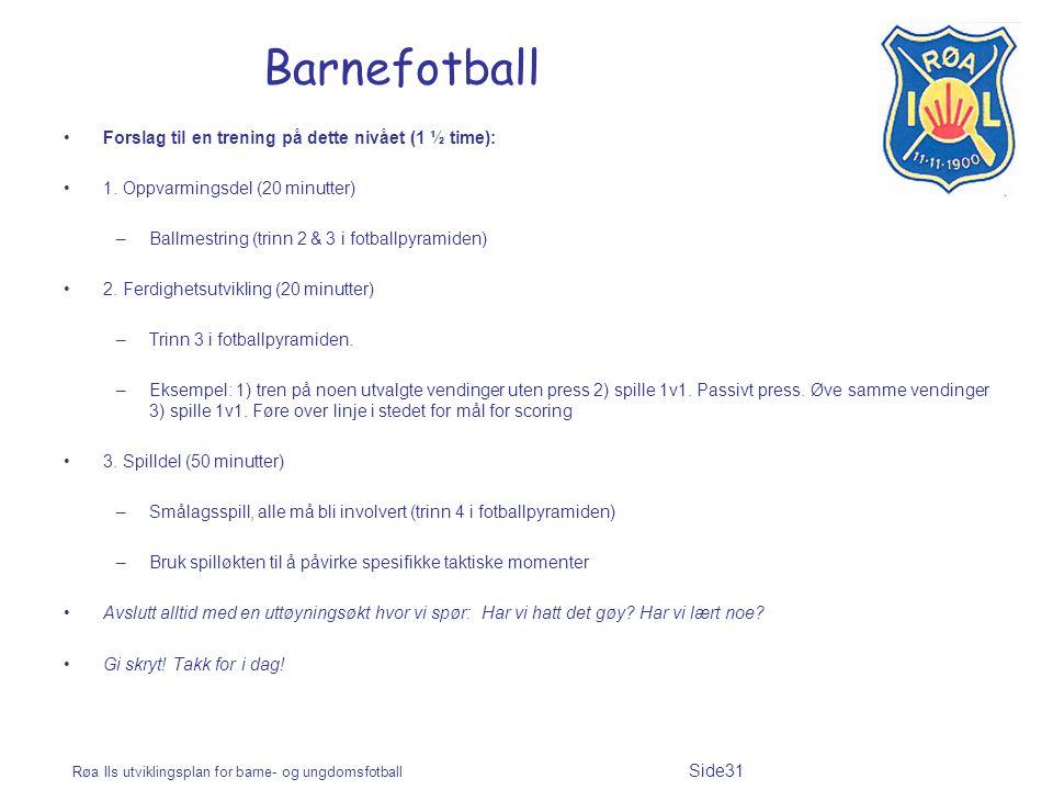 Barnefotball Forslag til en trening på dette nivået (1 ½ time):