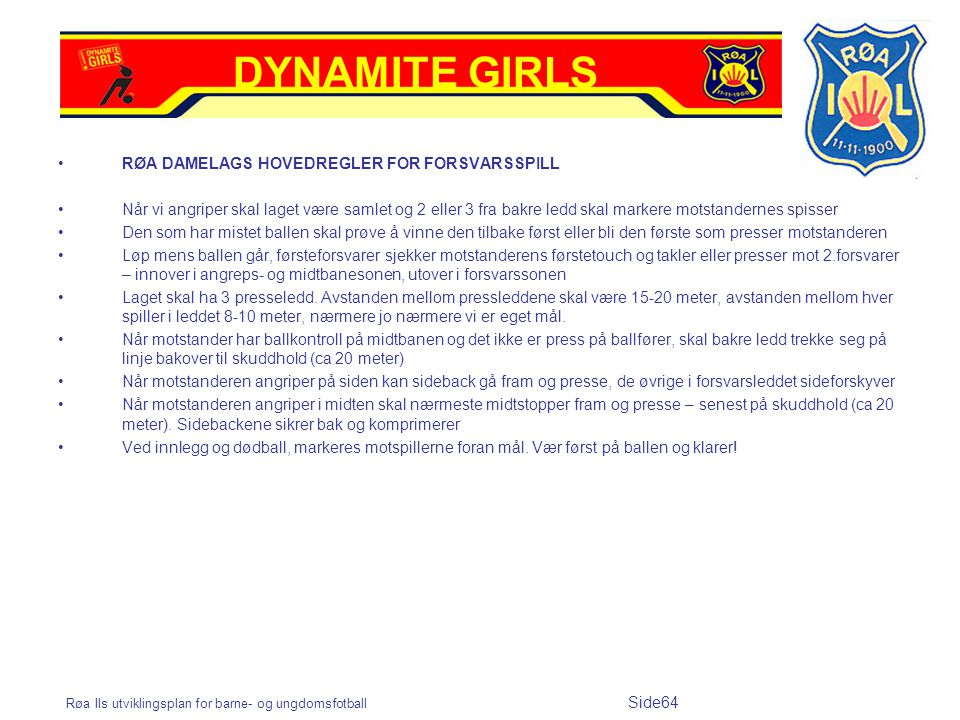 DYNAMITE GIRLS RØA DAMELAGS HOVEDREGLER FOR FORSVARSSPILL
