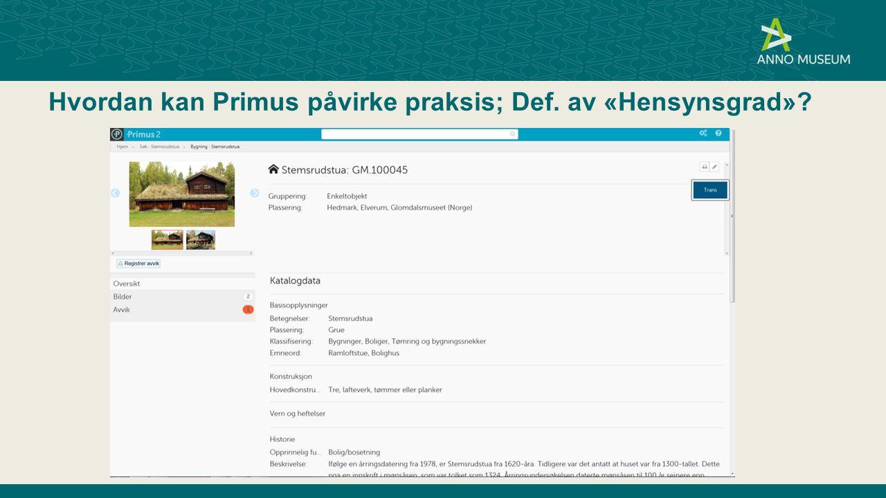 Hvordan kan Primus påvirke praksis; Def. av «Hensynsgrad»