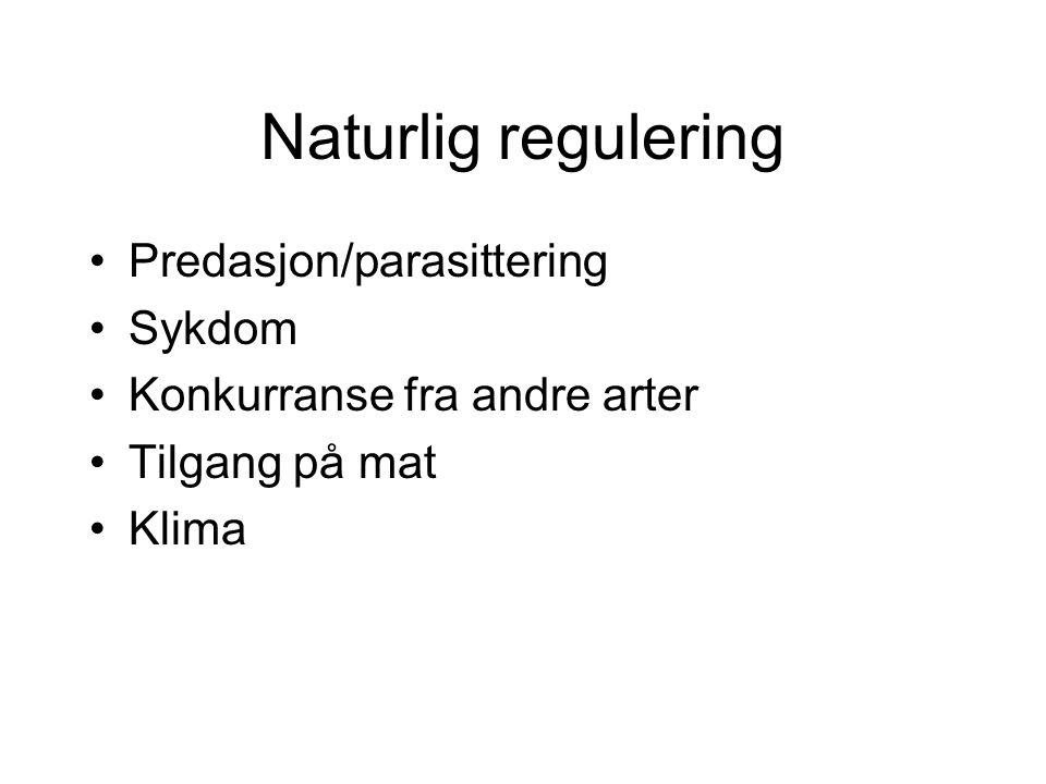 Naturlig regulering Predasjon/parasittering Sykdom
