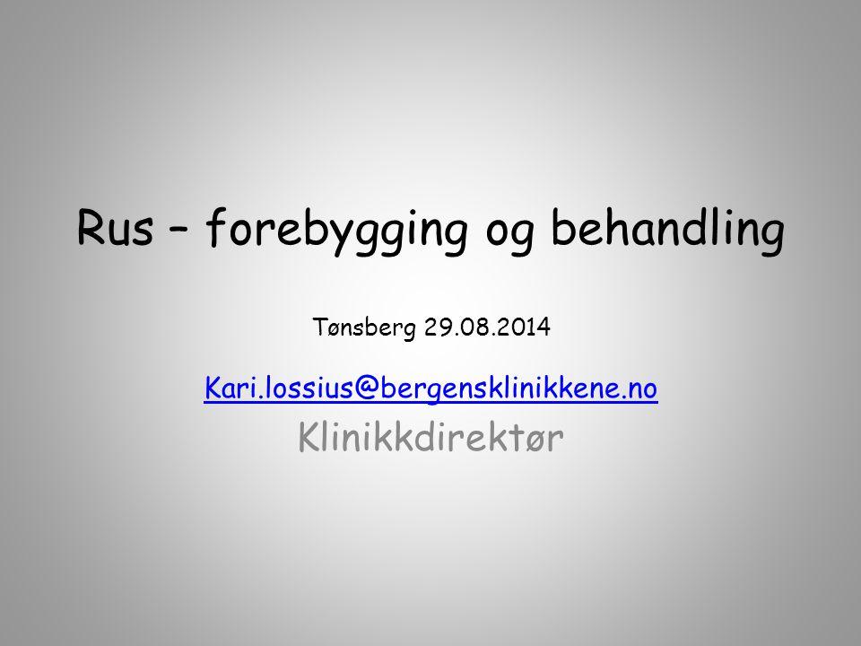 Rus – forebygging og behandling Tønsberg 29.08.2014