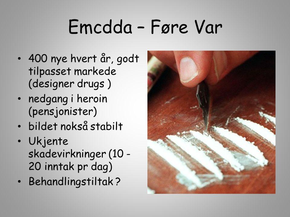 Emcdda – Føre Var 400 nye hvert år, godt tilpasset markede (designer drugs ) nedgang i heroin (pensjonister)