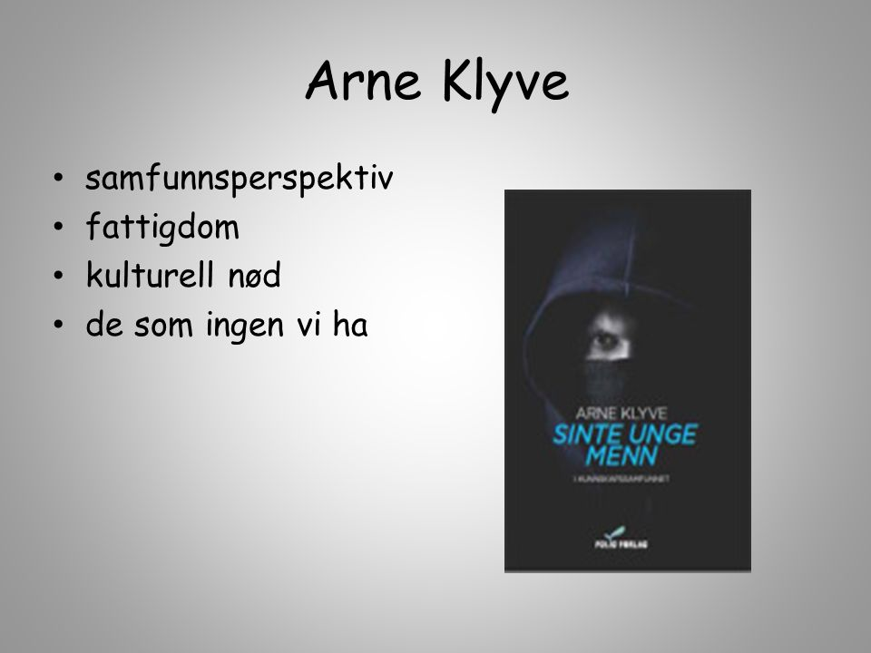 Arne Klyve samfunnsperspektiv fattigdom kulturell nød