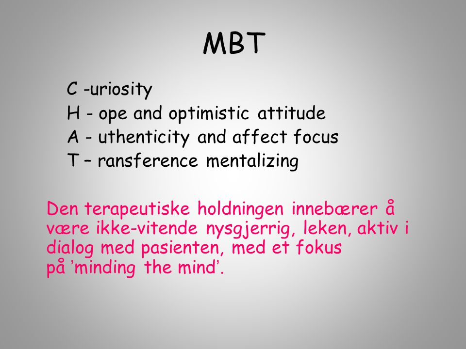 MBT C -uriosity H - ope and optimistic attitude