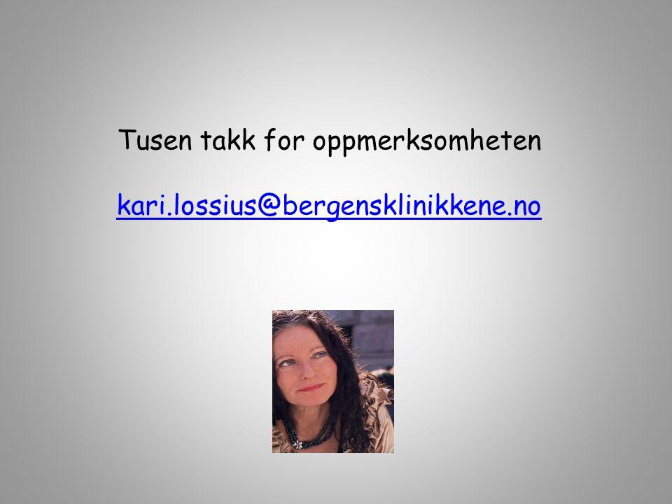 Tusen takk for oppmerksomheten kari.lossius@bergensklinikkene.no
