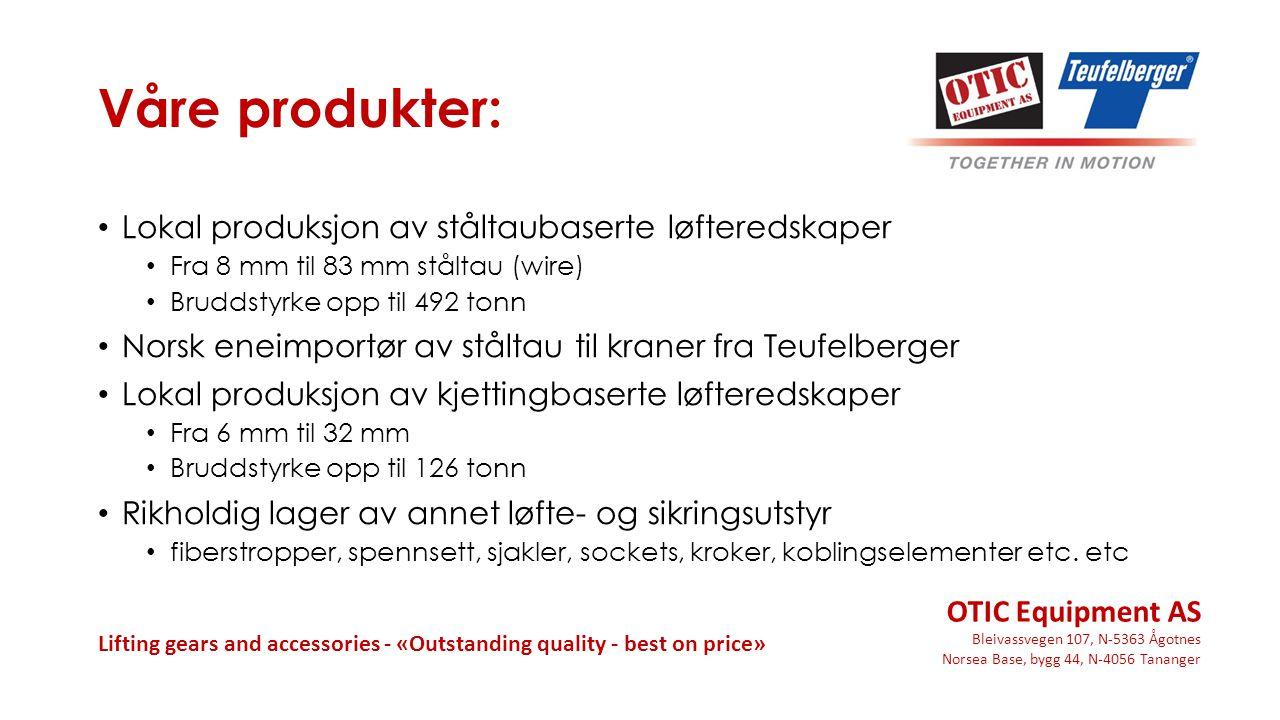 Våre produkter: Lokal produksjon av ståltaubaserte løfteredskaper