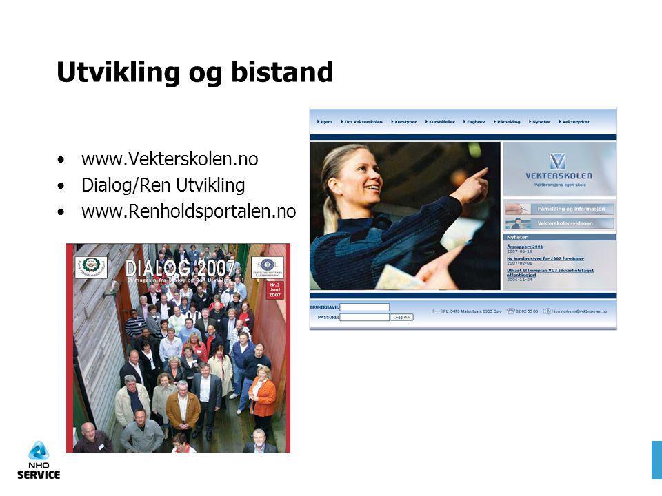 Utvikling og bistand www.Vekterskolen.no Dialog/Ren Utvikling