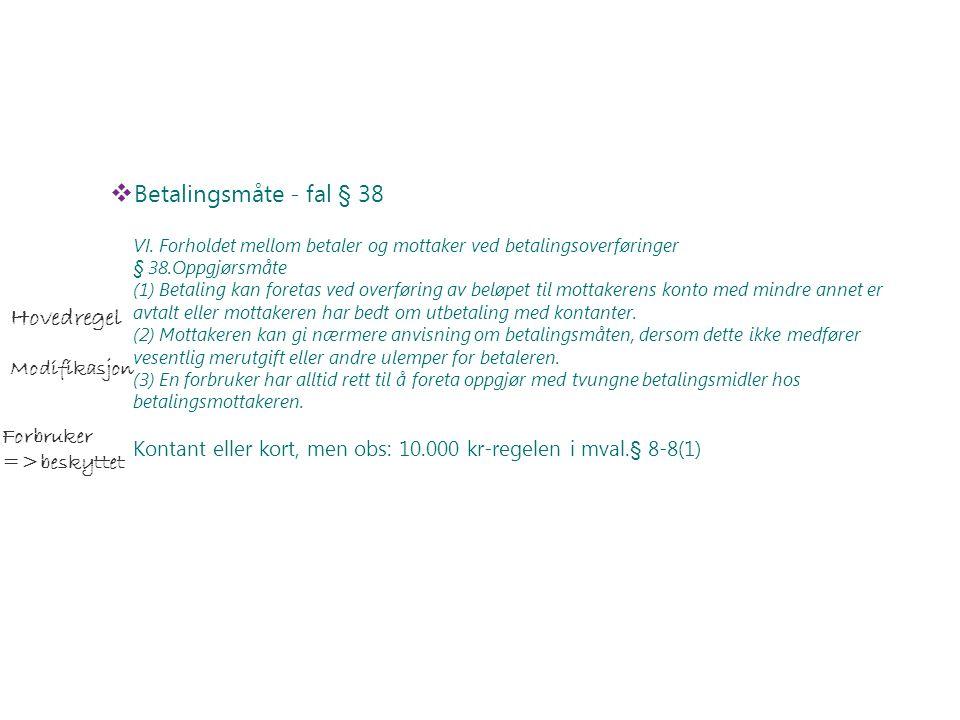 Betalingsmåte - fal § 38 VI