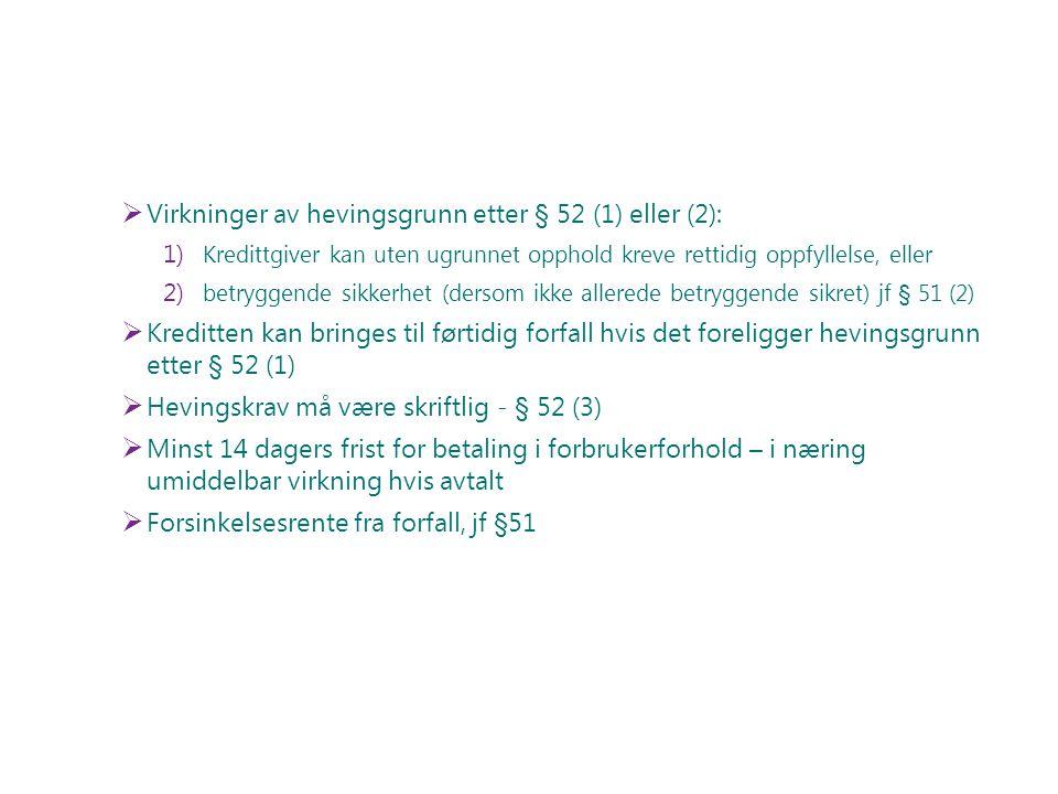 Virkninger av hevingsgrunn etter § 52 (1) eller (2):