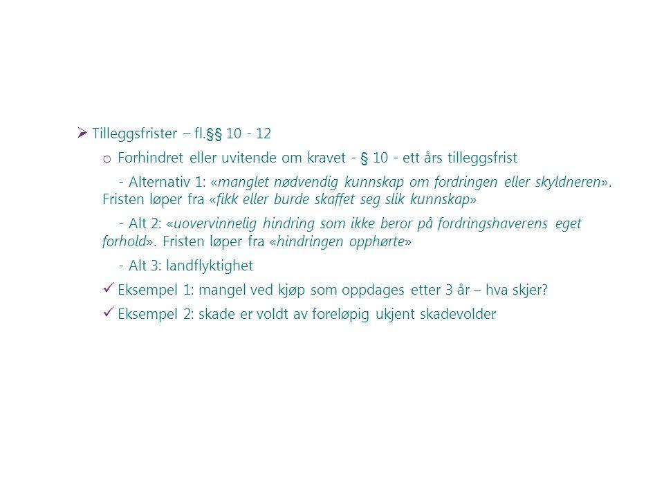 Tilleggsfrister – fl.§§ 10 - 12