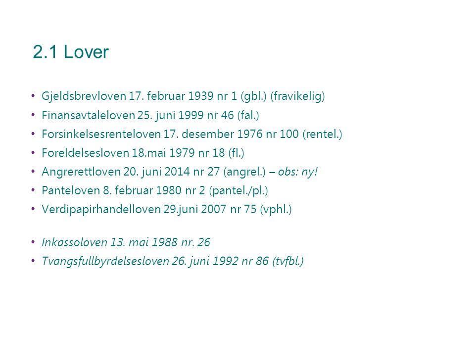 2.1 Lover Gjeldsbrevloven 17. februar 1939 nr 1 (gbl.) (fravikelig)