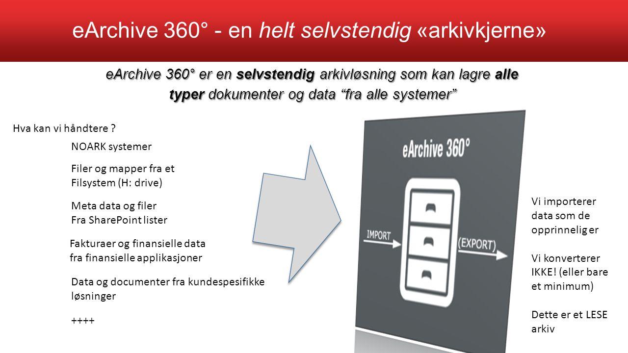 eArchive 360° - en helt selvstendig «arkivkjerne»