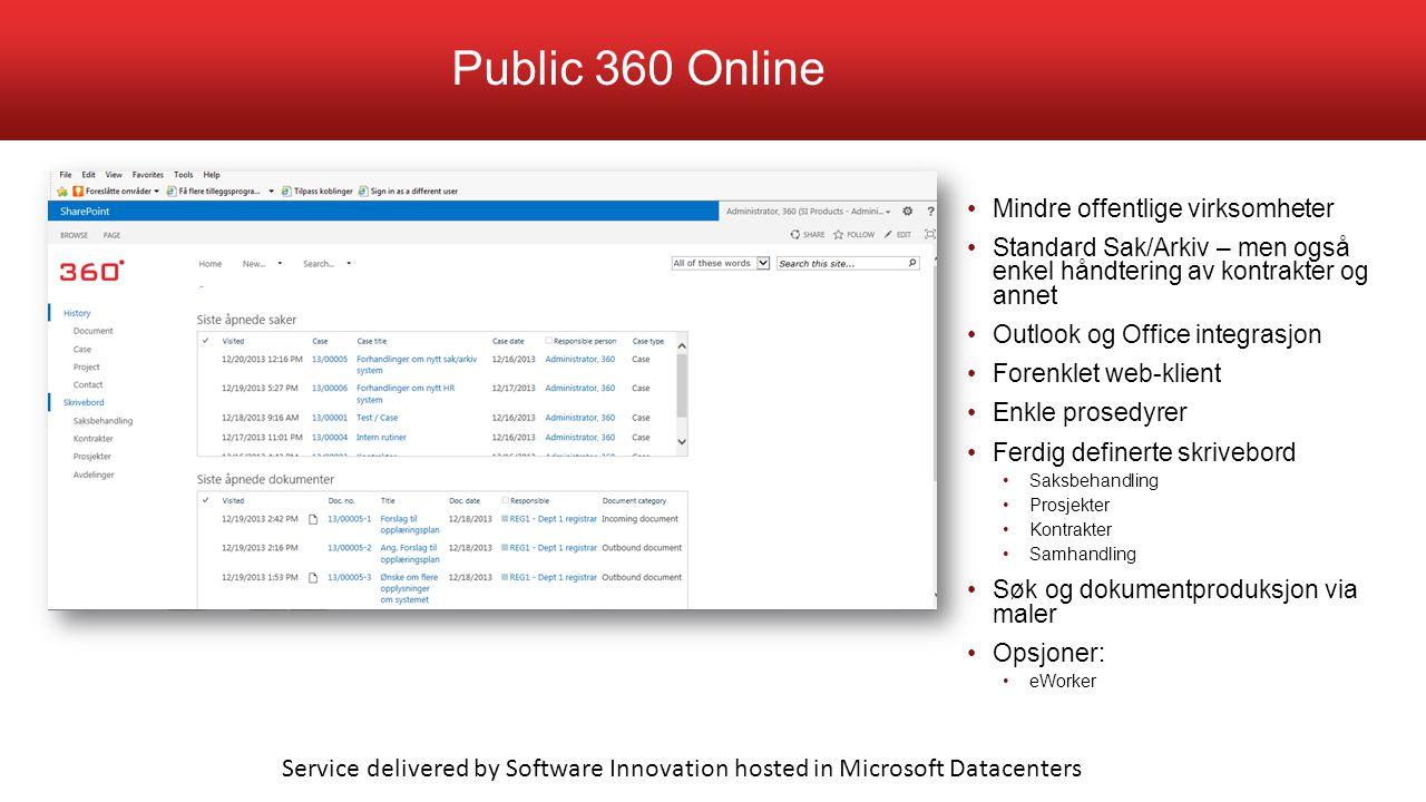 Public 360 Online Mindre offentlige virksomheter. Standard Sak/Arkiv – men også enkel håndtering av kontrakter og annet.
