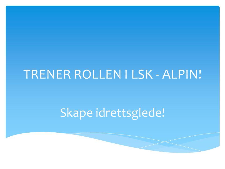 TRENER ROLLEN I LSK - ALPIN!