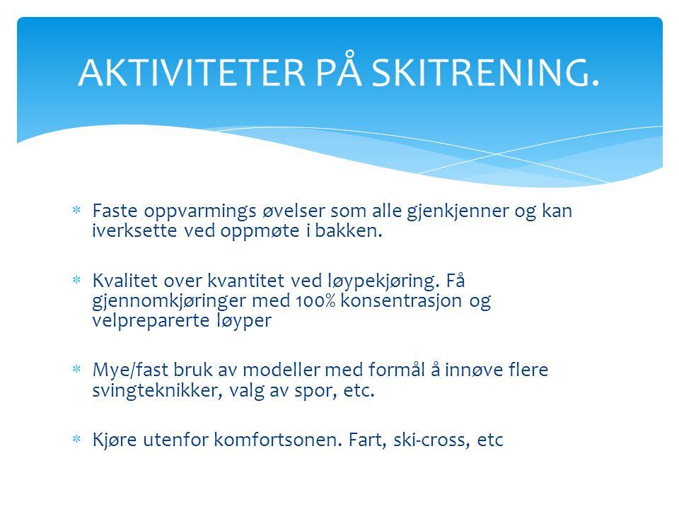 AKTIVITETER PÅ SKITRENING.