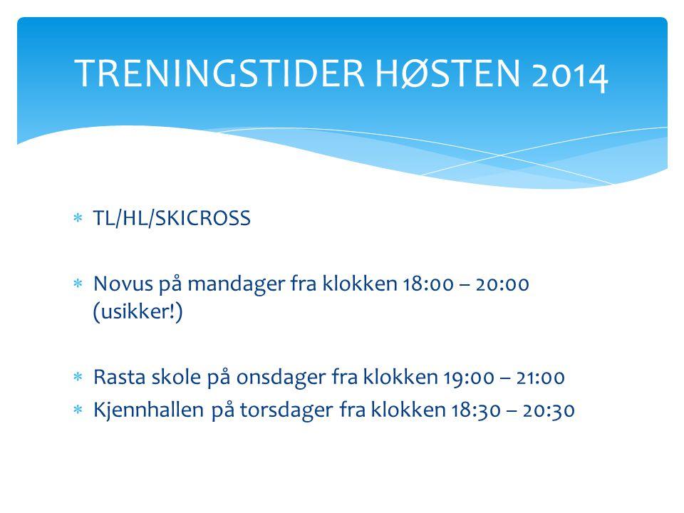 TRENINGSTIDER HØSTEN 2014 TL/HL/SKICROSS