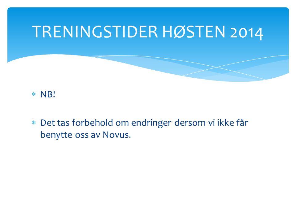 TRENINGSTIDER HØSTEN 2014 NB!