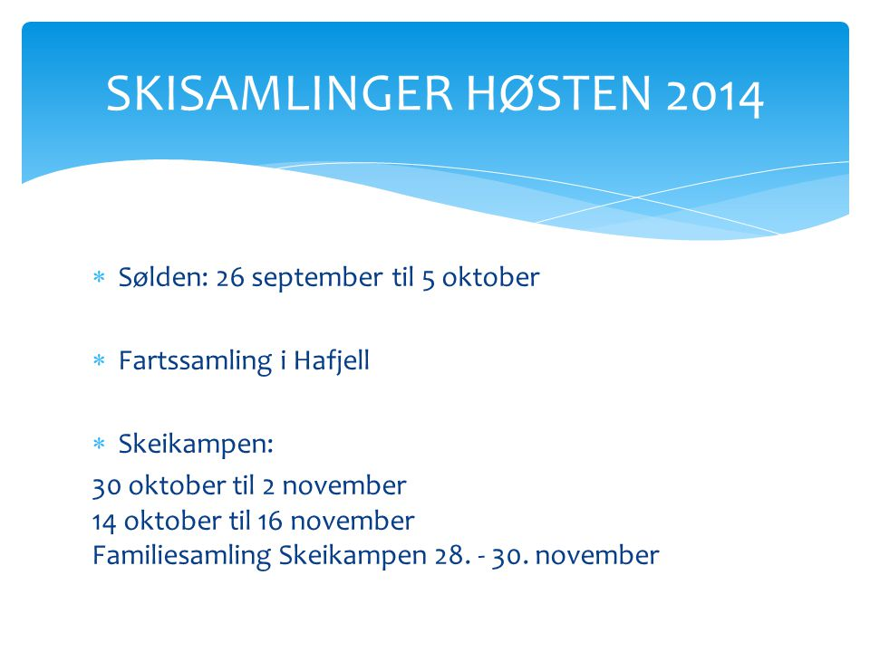 SKISAMLINGER HØSTEN 2014 Sølden: 26 september til 5 oktober