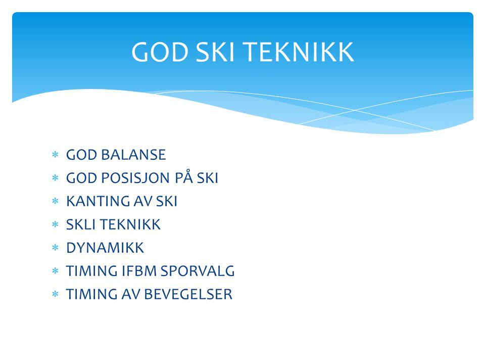 GOD SKI TEKNIKK GOD BALANSE GOD POSISJON PÅ SKI KANTING AV SKI