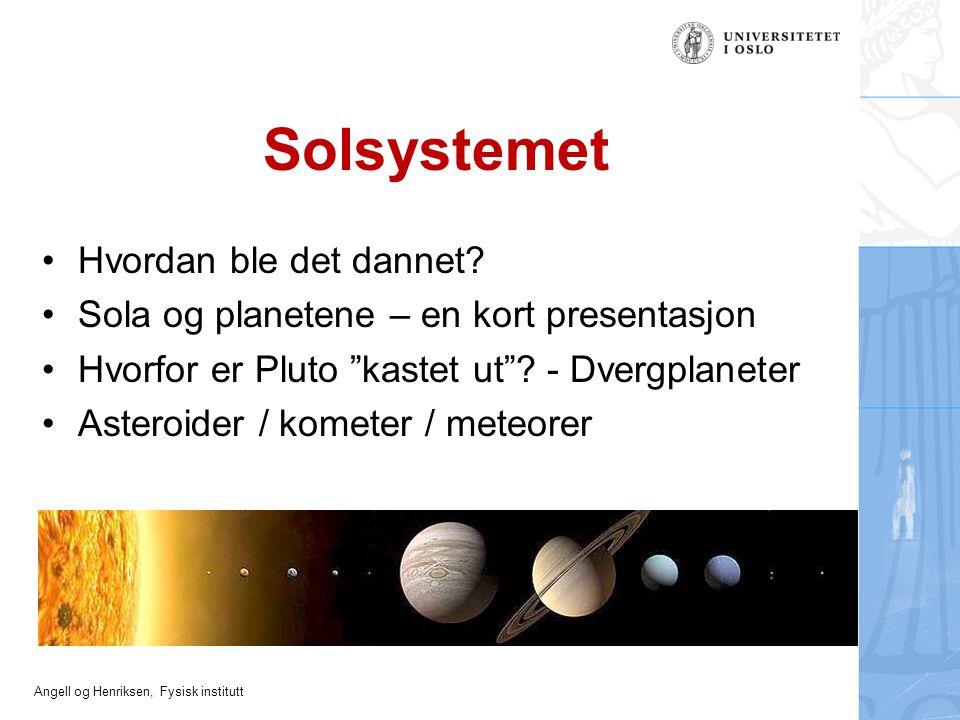 Solsystemet Hvordan ble det dannet