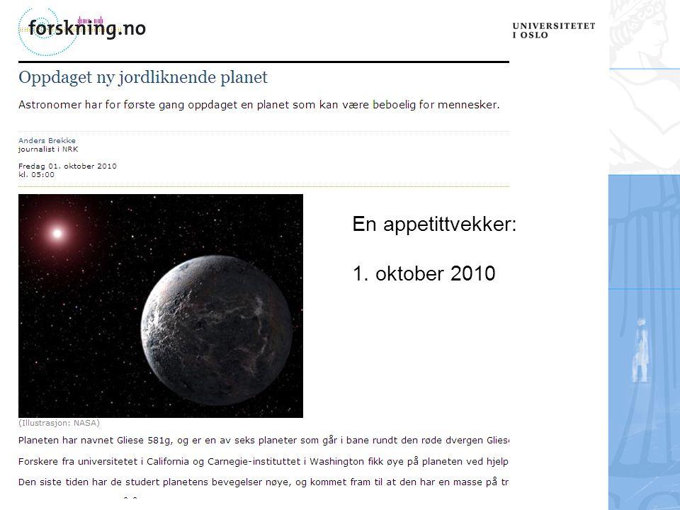 En appetittvekker: 1. oktober 2010 Ligger i «Gullhår-sonen»