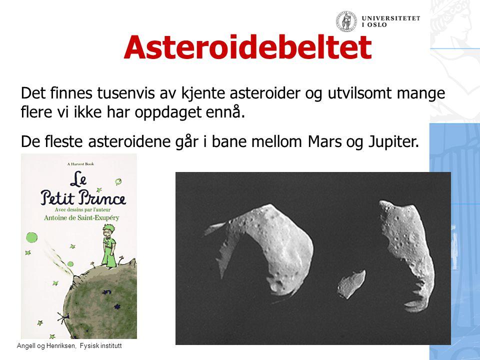 Asteroidebeltet Det finnes tusenvis av kjente asteroider og utvilsomt mange flere vi ikke har oppdaget ennå.