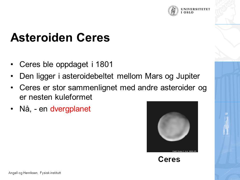 Asteroiden Ceres Ceres ble oppdaget i 1801