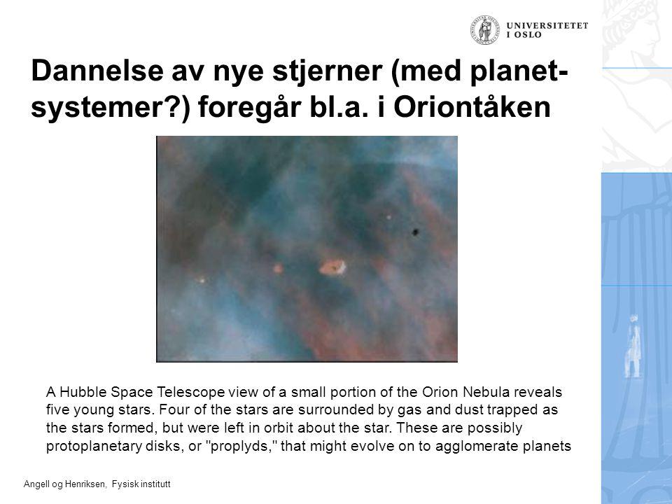 Dannelse av nye stjerner (med planet-systemer. ) foregår bl. a