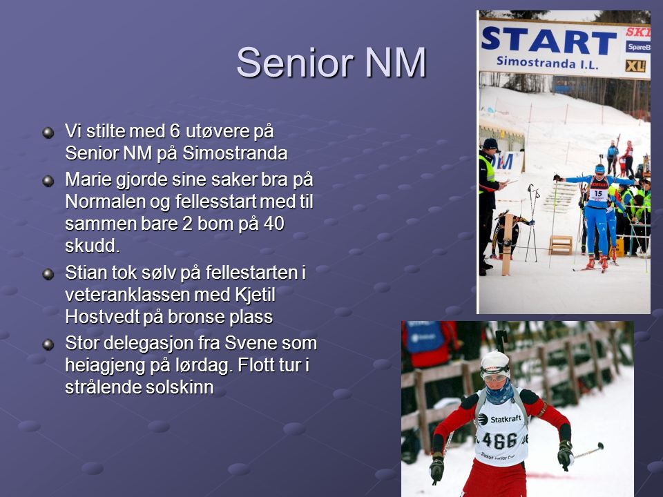 Senior NM Vi stilte med 6 utøvere på Senior NM på Simostranda