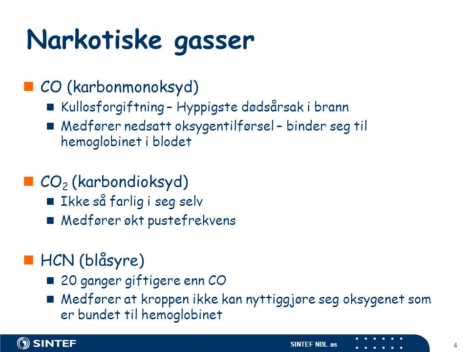 Narkotiske gasser CO (karbonmonoksyd) CO2 (karbondioksyd)