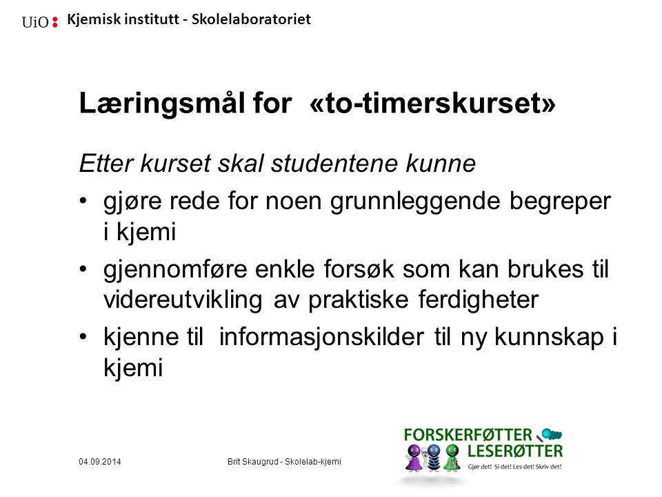Læringsmål for «to-timerskurset»