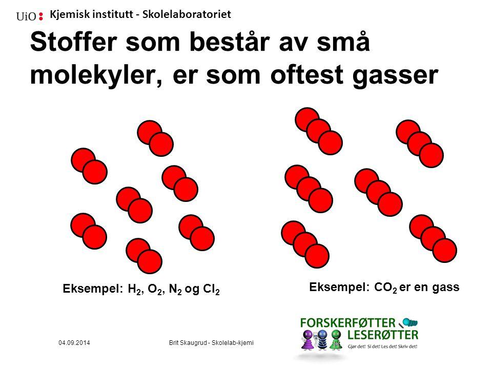 Stoffer som består av små molekyler, er som oftest gasser