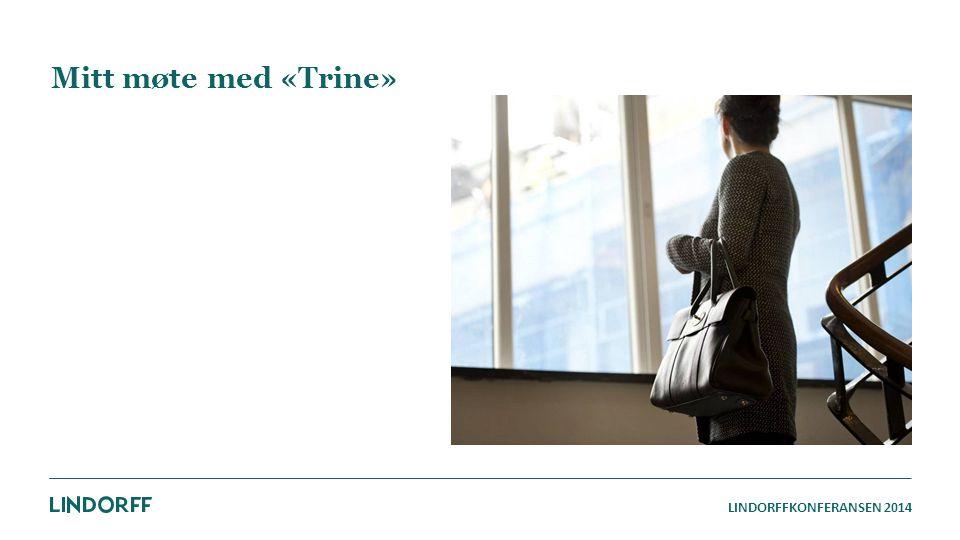 Mitt møte med «Trine»