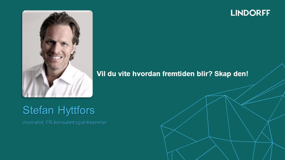 Stefan Hyttfors Journalist, PR-konsulent og entreprenør