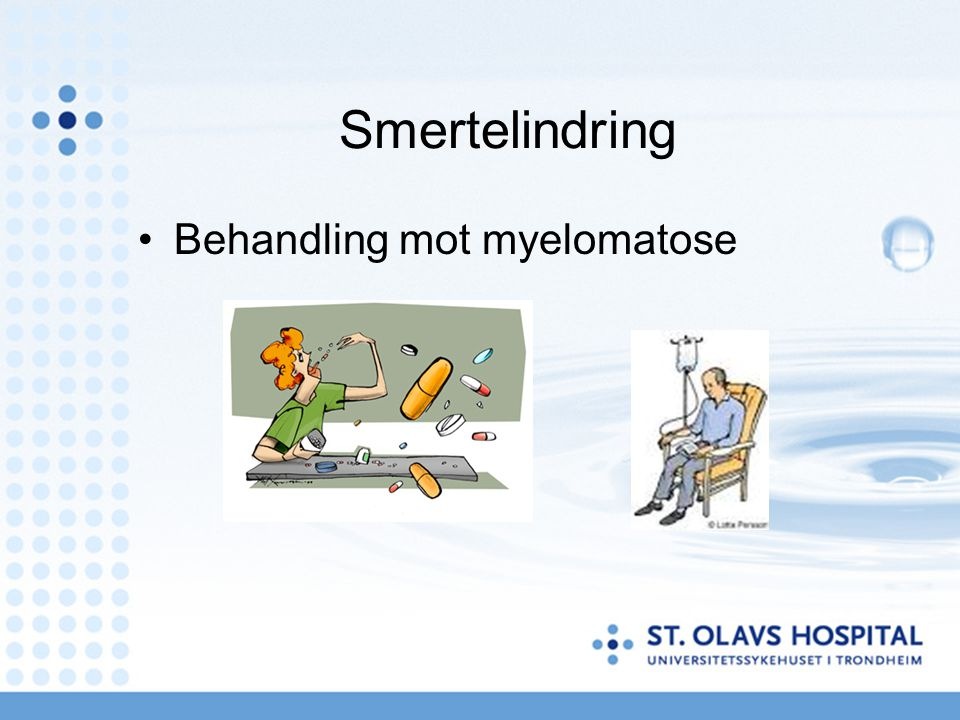 Smertelindring Behandling mot myelomatose Behandling: Cytostatika
