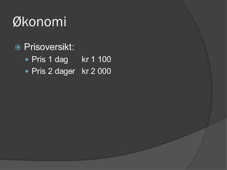 Økonomi Prisoversikt: Pris 1 dag kr 1 100 Pris 2 dager kr 2 000