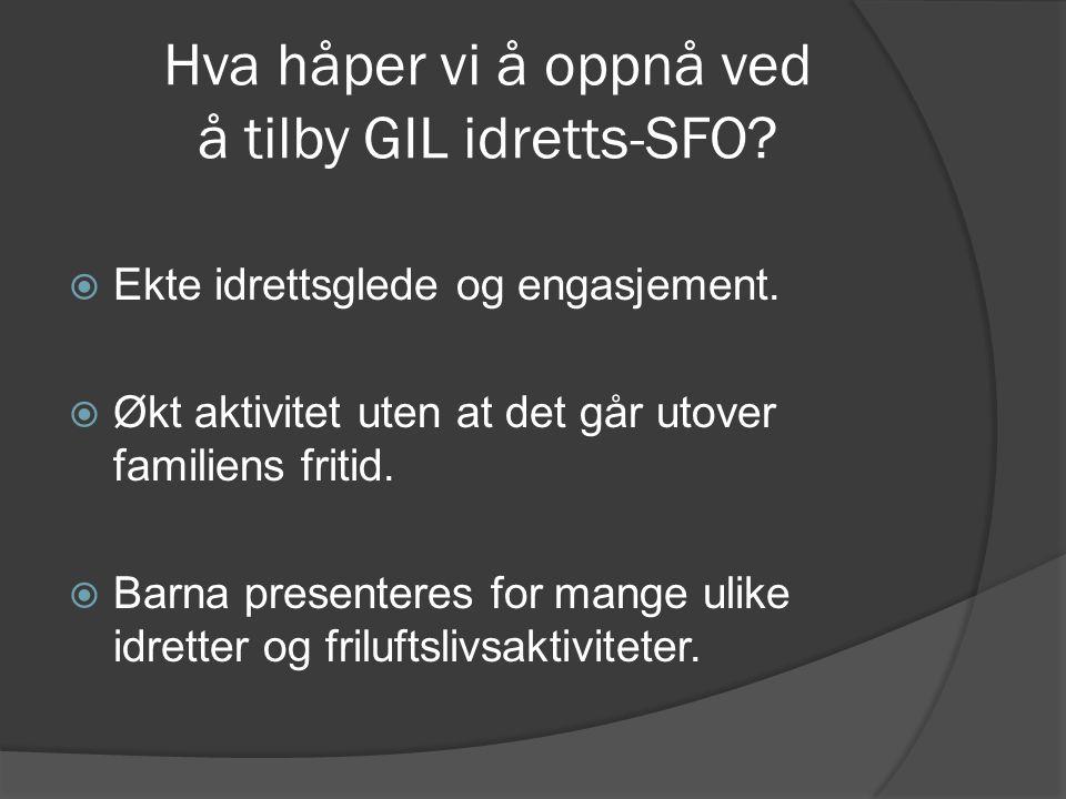Hva håper vi å oppnå ved å tilby GIL idretts-SFO