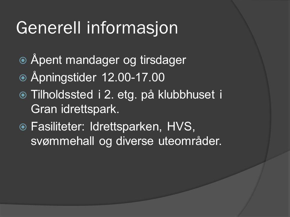Generell informasjon Åpent mandager og tirsdager
