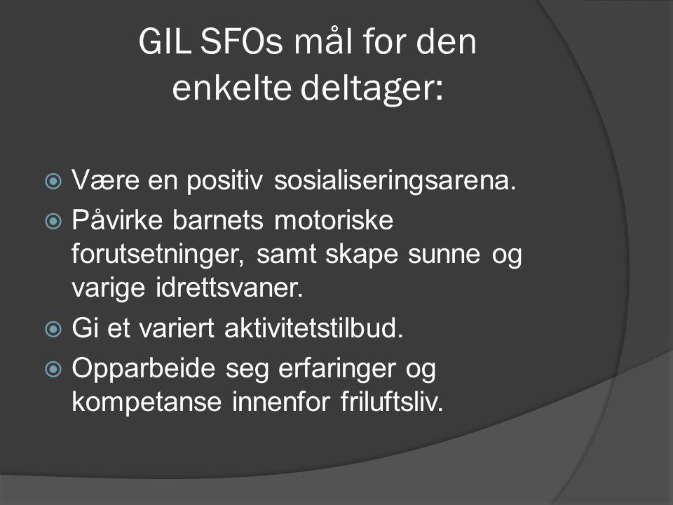 GIL SFOs mål for den enkelte deltager: