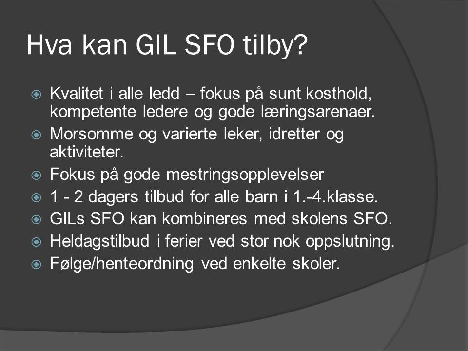 Hva kan GIL SFO tilby Kvalitet i alle ledd – fokus på sunt kosthold, kompetente ledere og gode læringsarenaer.