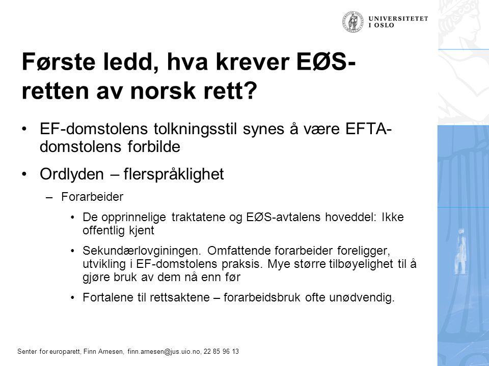 Første ledd, hva krever EØS-retten av norsk rett