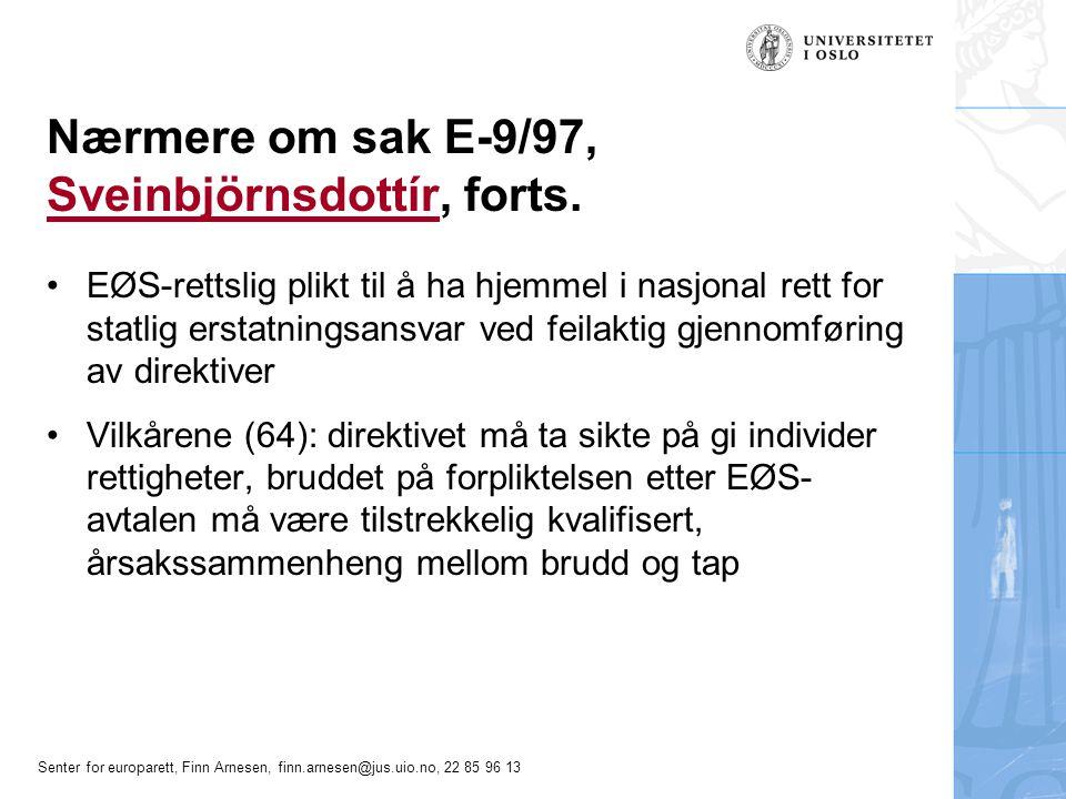 Nærmere om sak E-9/97, Sveinbjörnsdottír, forts.