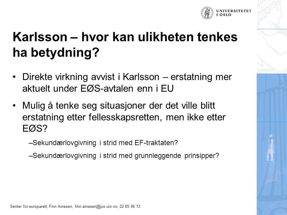 Karlsson – hvor kan ulikheten tenkes ha betydning