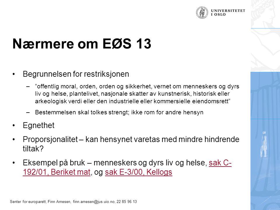 Nærmere om EØS 13 Begrunnelsen for restriksjonen Egnethet