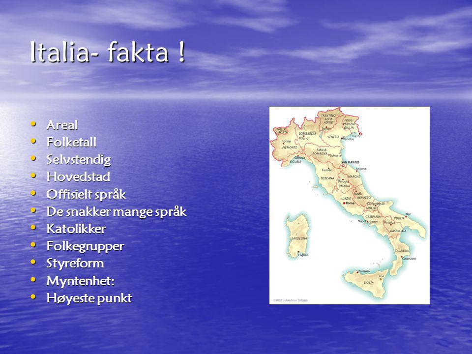 Italia- fakta ! Areal Folketall Selvstendig Hovedstad Offisielt språk