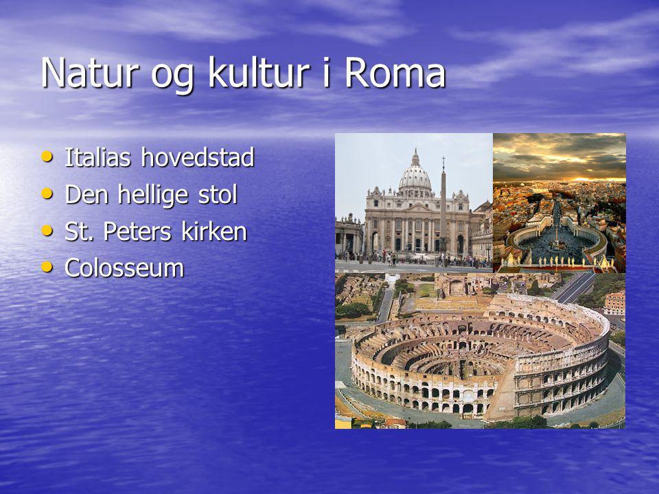 Natur og kultur i Roma Italias hovedstad Den hellige stol