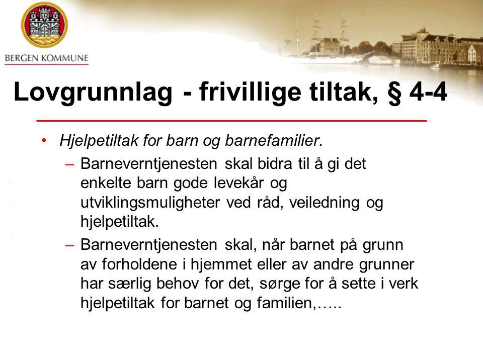 Lovgrunnlag - frivillige tiltak, § 4-4